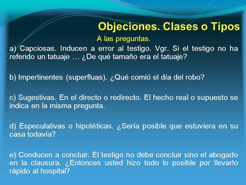 Objeciones.Clases o Tipos A las preguntas. a) Capciosas.