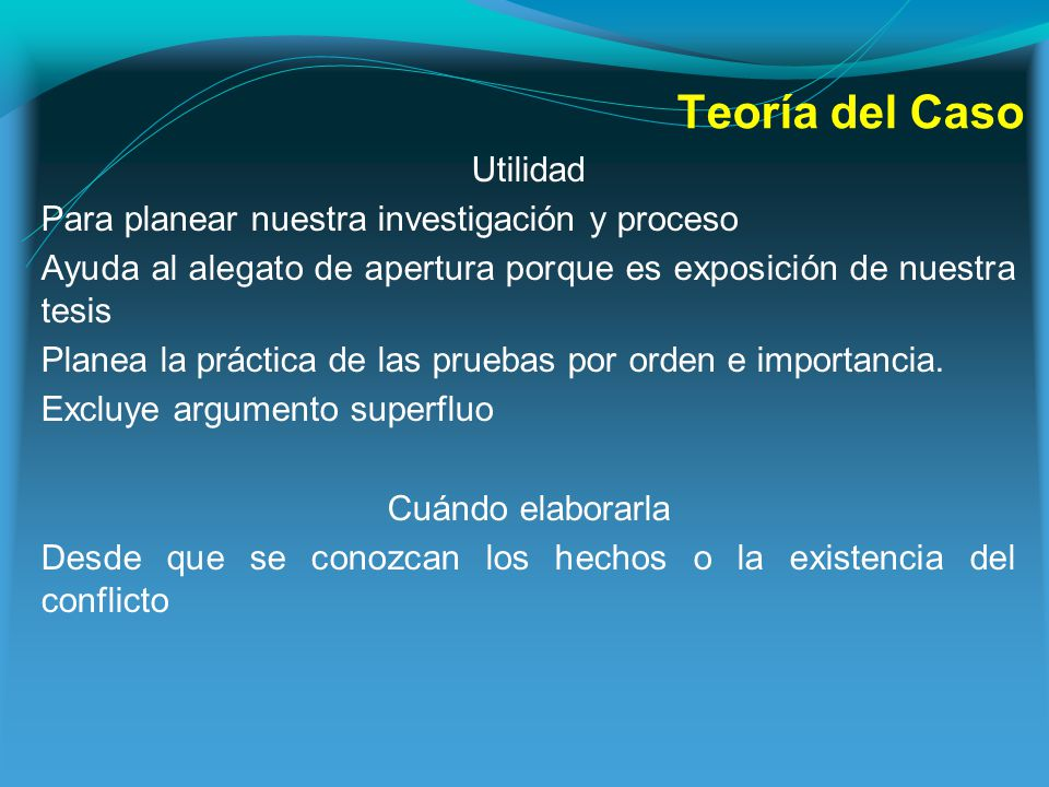 Teoría del Caso Niveles de Análisis Teoría fáctica.