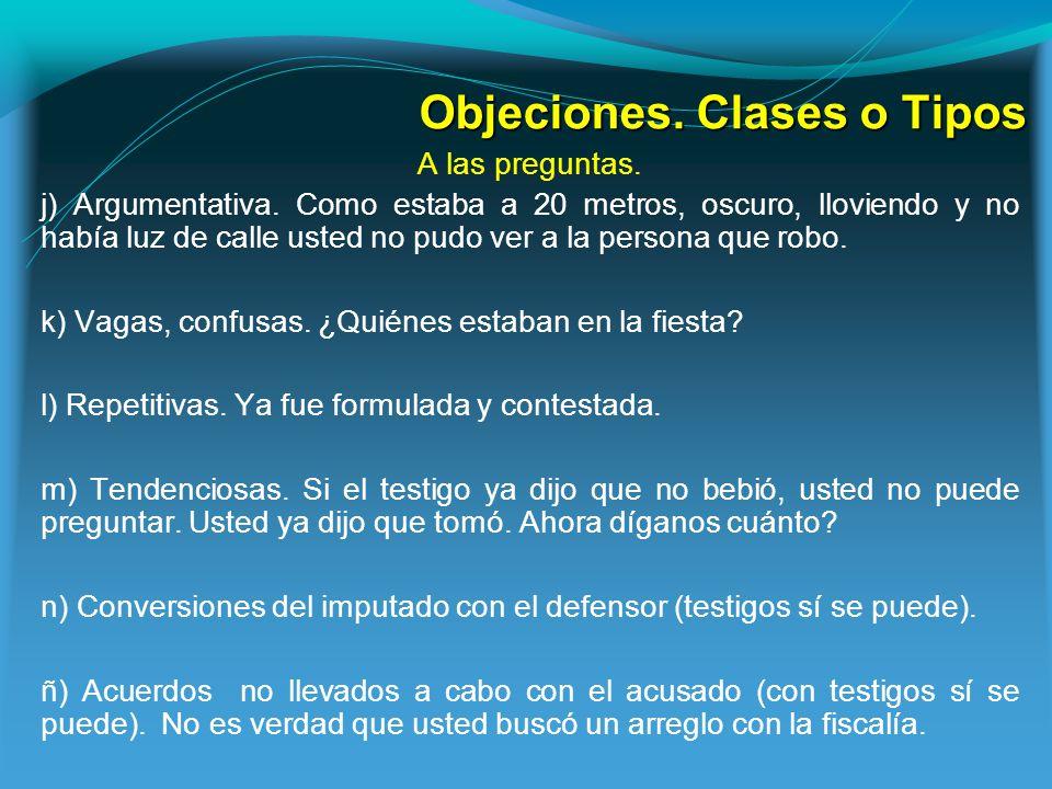Objeciones.Clases o Tipos A las preguntas. j) Argumentativa.