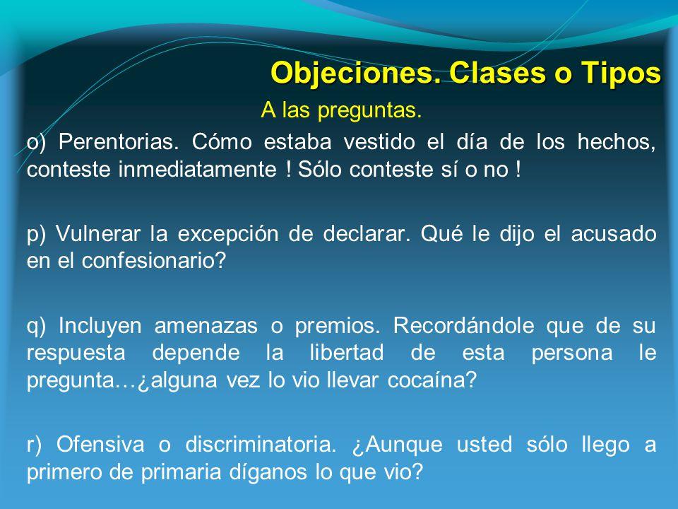 Objeciones.Clases o Tipos A las preguntas. o) Perentorias.