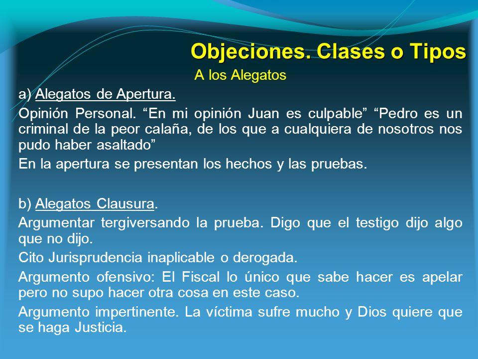 Objeciones.Clases o Tipos A los Alegatos a) Alegatos de Apertura.