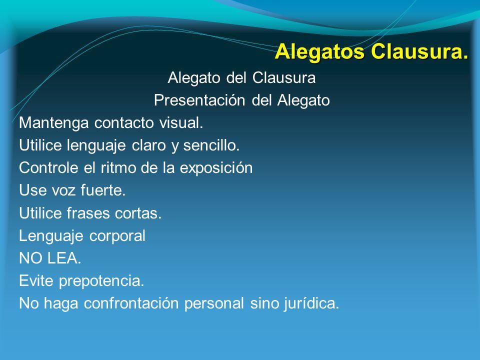 Alegatos Clausura.Alegato del Clausura Presentación del Alegato Mantenga contacto visual.