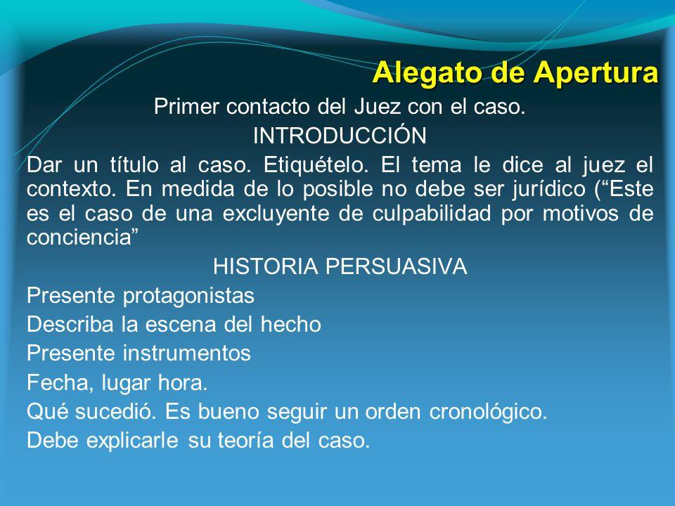 Alegatos Clausura.Alegato del Clausura ESTRATEGIA Argumente su Teoría del Caso.
