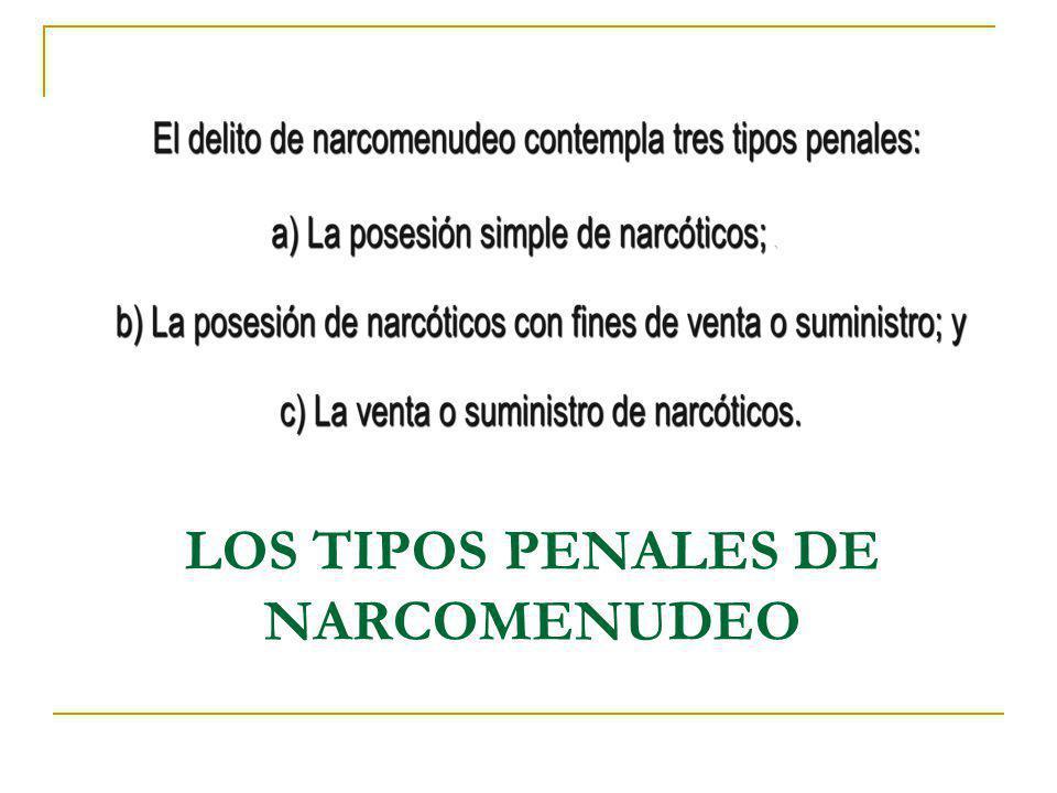 LOS TIPOS PENALES DE NARCOMENUDEO