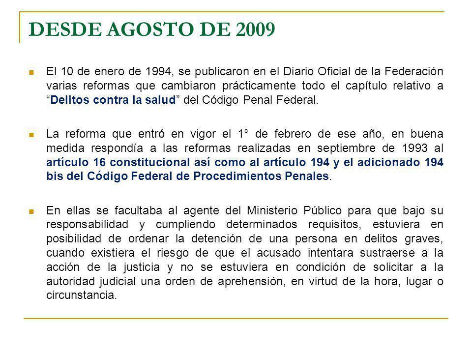 DESDE AGOSTO DE 2009 El 10 de enero de 1994, se publicaron en el Diario Oficial de la Federación varias reformas que cambiaron prácticamente todo el c
