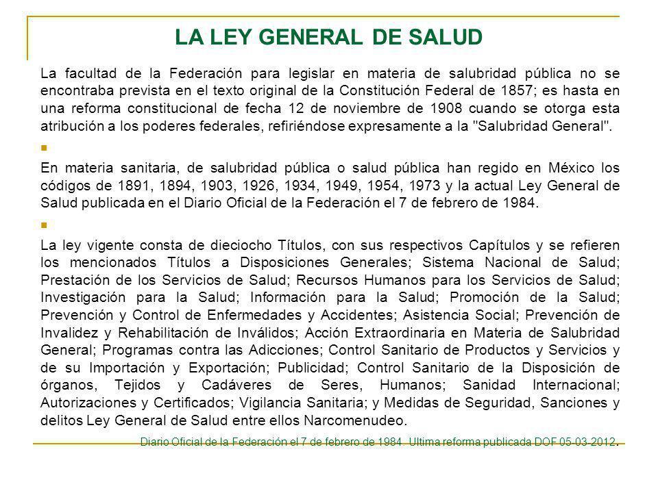 LA LEY GENERAL DE SALUD La facultad de la Federación para legislar en materia de salubridad pública no se encontraba prevista en el texto original de