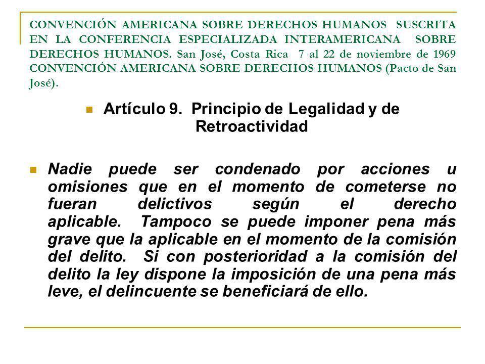 CONVENCIÓN AMERICANA SOBRE DERECHOS HUMANOS SUSCRITA EN LA CONFERENCIA ESPECIALIZADA INTERAMERICANA SOBRE DERECHOS HUMANOS. San José, Costa Rica 7 al