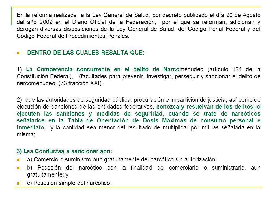En la reforma realizada a la Ley General de Salud, por decreto publicado el día 20 de Agosto del año 2009 en el Diario Oficial de la Federación, por e