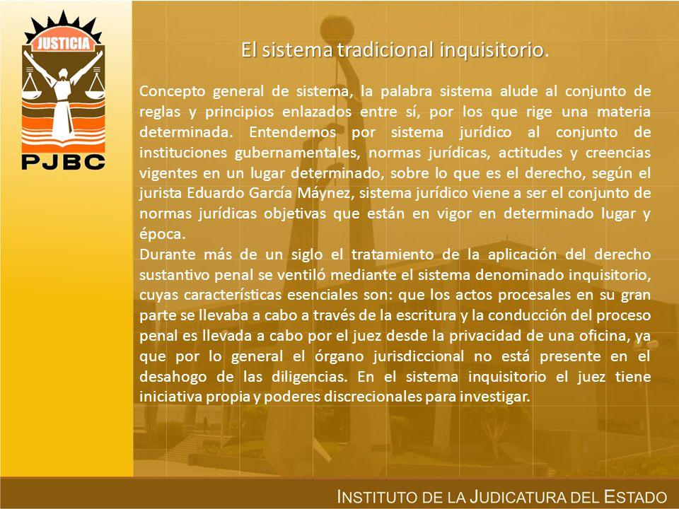 El sistema tradicional inquisitorio El sistema tradicional inquisitorio.