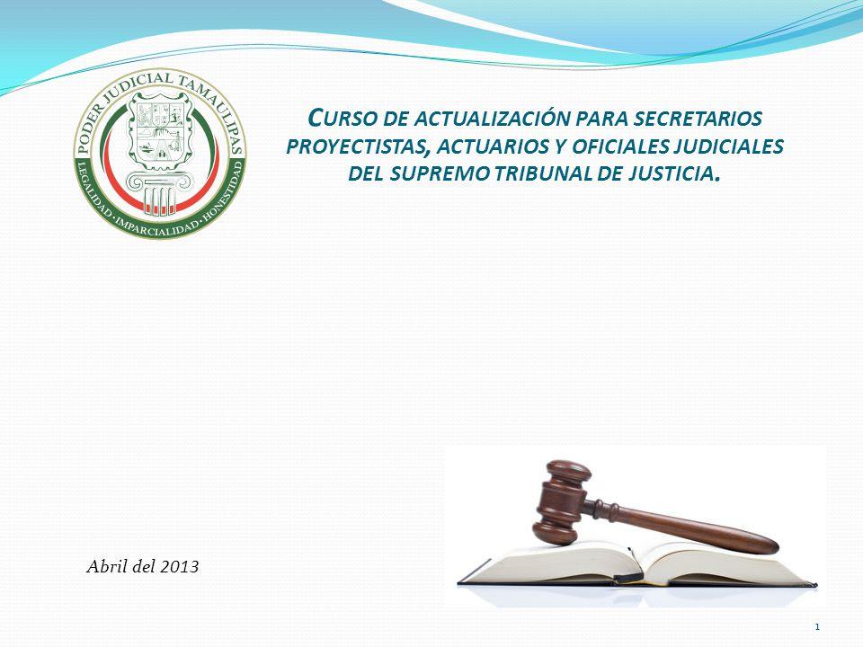 1 C URSO DE ACTUALIZACIÓN PARA SECRETARIOS PROYECTISTAS, ACTUARIOS Y OFICIALES JUDICIALES DEL SUPREMO TRIBUNAL DE JUSTICIA. Abril del 2013