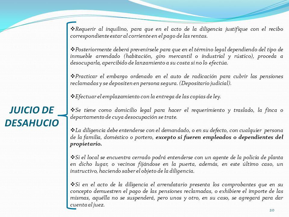 20 JUICIO DE DESAHUCIO Requerir al inquilino, para que en el acto de la diligencia justifique con el recibo correspondiente estar al corriente en el p