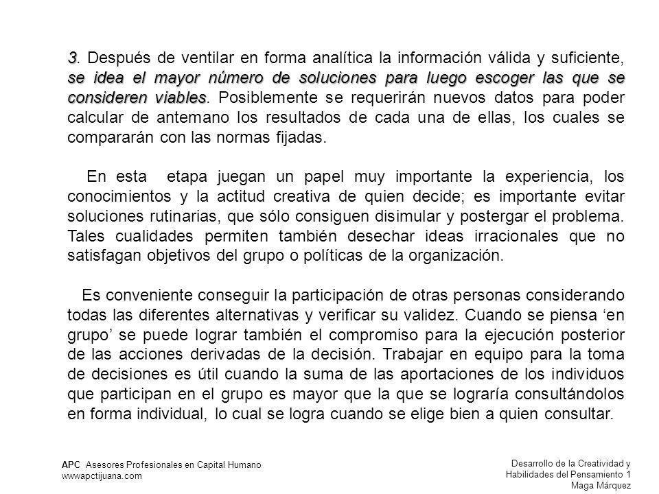 Desarrollo de la Creatividad y Habilidades del Pensamiento 1 Maga Márquez APC Asesores Profesionales en Capital Humano wwwapctijuana.com 3 se idea el