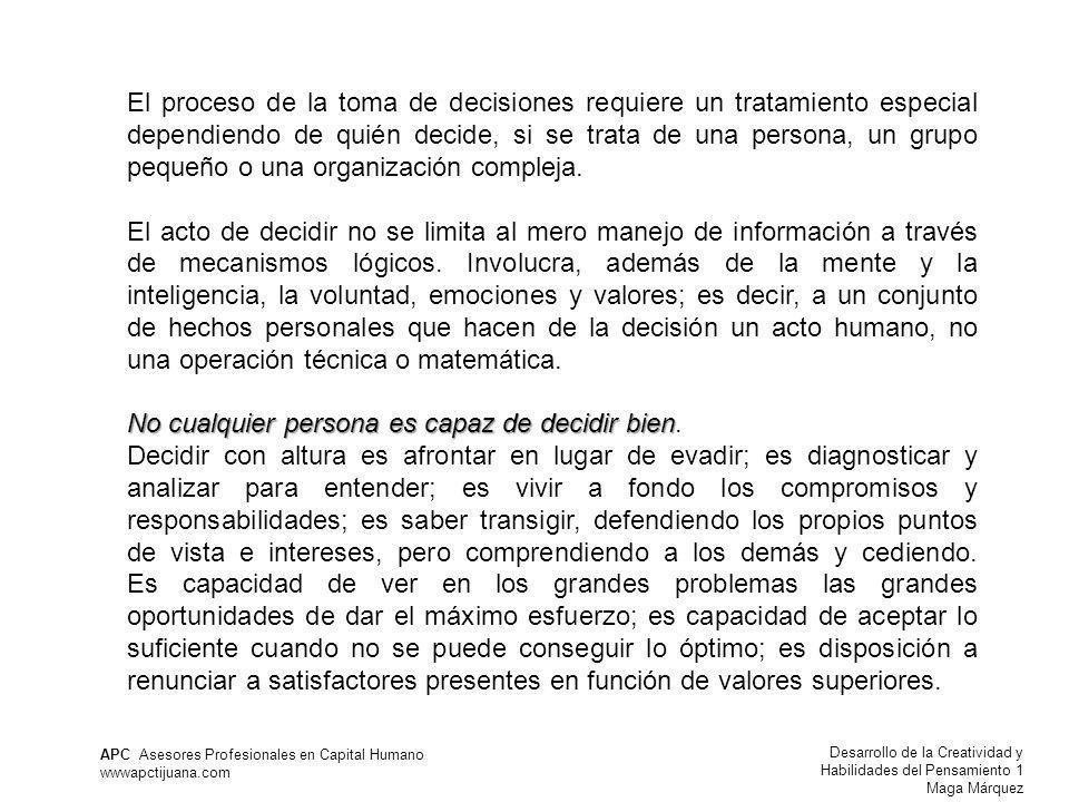 Desarrollo de la Creatividad y Habilidades del Pensamiento 1 Maga Márquez APC Asesores Profesionales en Capital Humano wwwapctijuana.com El proceso de