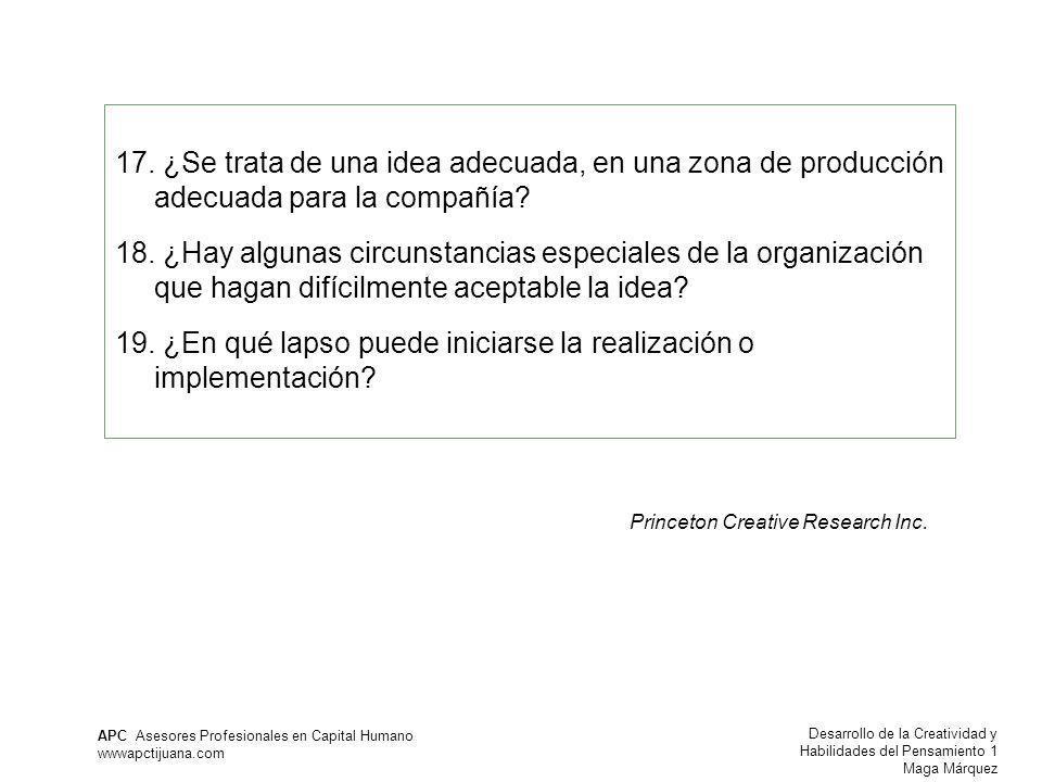 Desarrollo de la Creatividad y Habilidades del Pensamiento 1 Maga Márquez APC Asesores Profesionales en Capital Humano wwwapctijuana.com 17.