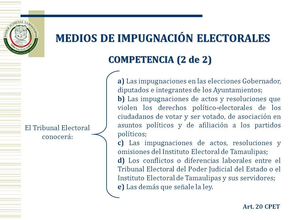 El Tribunal Electoral conocerá: a) Las impugnaciones en las elecciones Gobernador, diputados e integrantes de los Ayuntamientos; b) Las impugnaciones