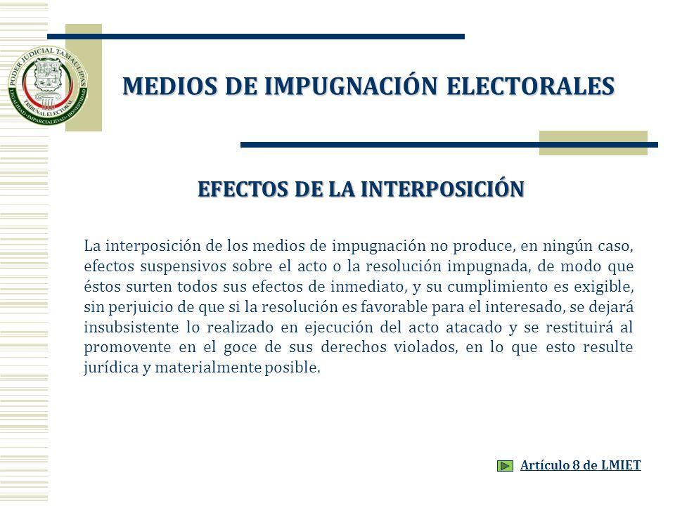 Artículo 8 de LMIET La interposición de los medios de impugnación no produce, en ningún caso, efectos suspensivos sobre el acto o la resolución impugn
