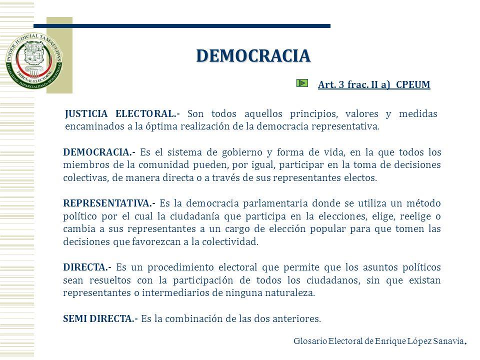 DEMOCRACIA DEMOCRACIA DEMOCRACIA.- Es el sistema de gobierno y forma de vida, en la que todos los miembros de la comunidad pueden, por igual, particip