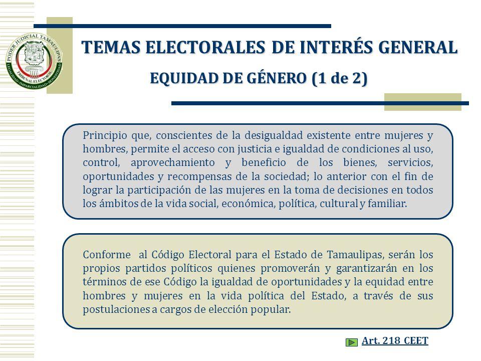 EQUIDAD DE GÉNERO (1 de 2) Principio que, conscientes de la desigualdad existente entre mujeres y hombres, permite el acceso con justicia e igualdad d