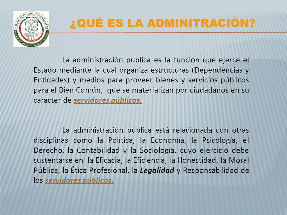 La administración pública es la función que ejerce el Estado mediante la cual organiza estructuras (Dependencias y Entidades) y medios para proveer bi
