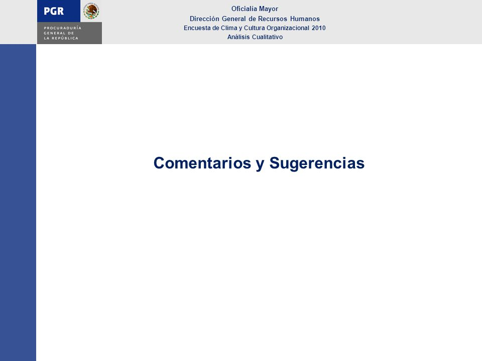 Comentarios y Sugerencias Oficialía Mayor Dirección General de Recursos Humanos Encuesta de Clima y Cultura Organizacional 2010 Análisis Cualitativo