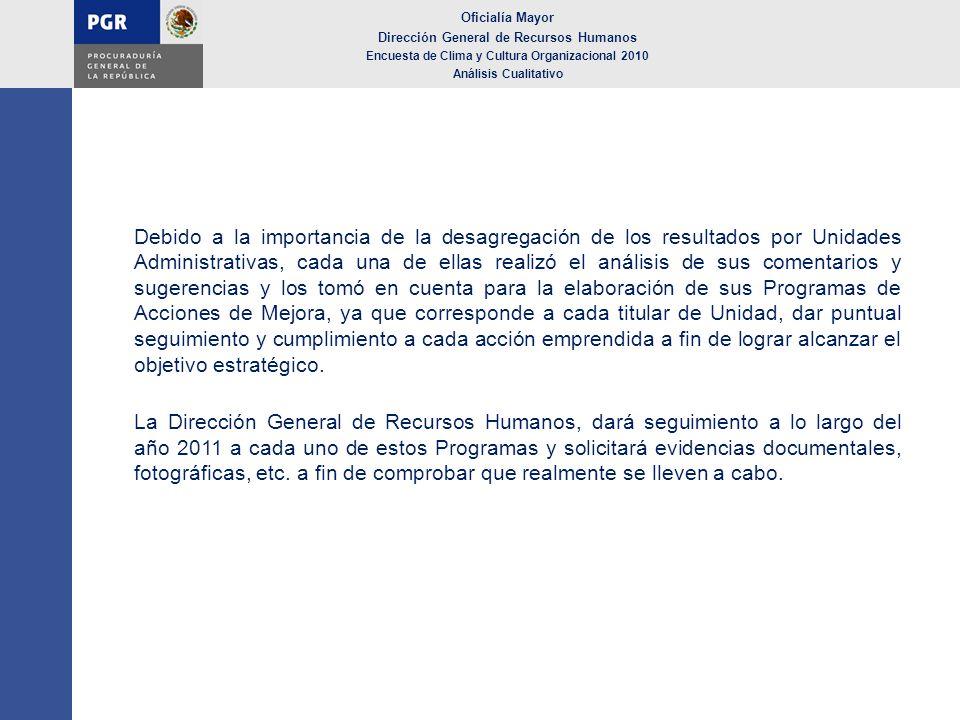 Oficialía Mayor Dirección General de Recursos Humanos Encuesta de Clima y Cultura Organizacional 2010 Análisis Cualitativo Debido a la importancia de
