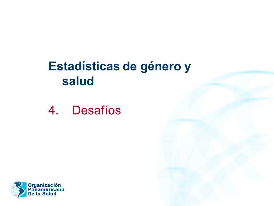 Organización Panamericana De la Salud Estadísticas de género y salud 4. Desafíos 2005