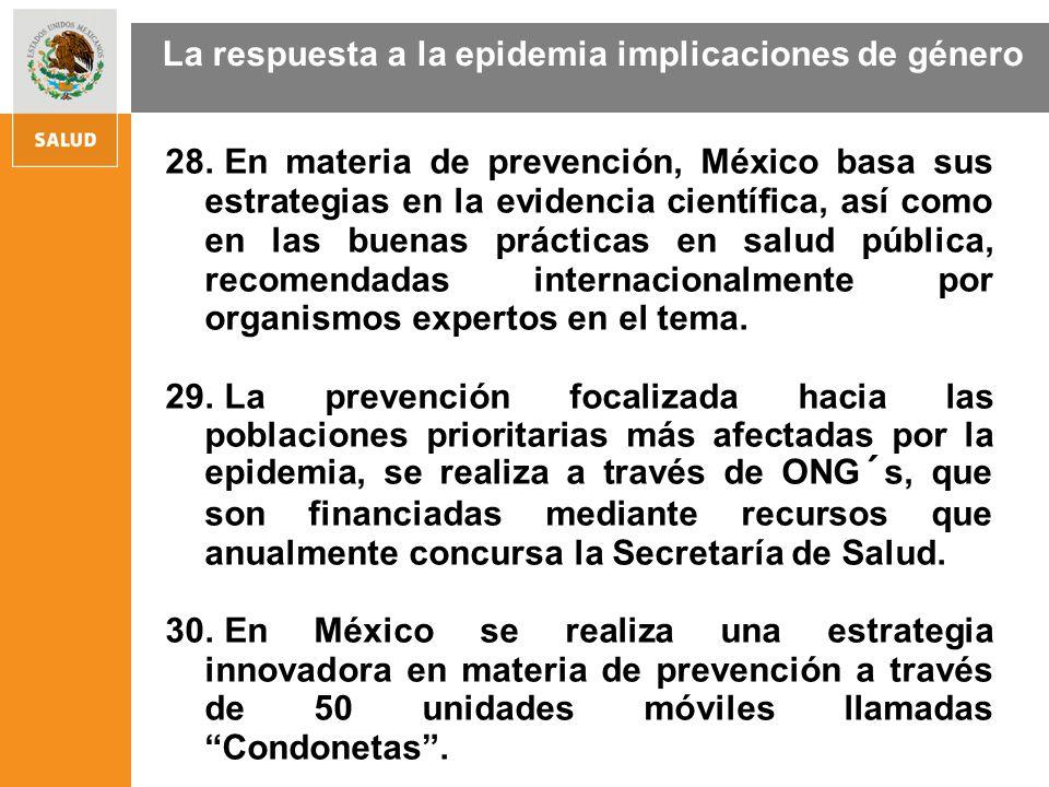 28. En materia de prevención, México basa sus estrategias en la evidencia científica, así como en las buenas prácticas en salud pública, recomendadas