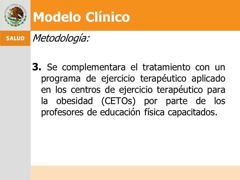Metodología: 3. Se complementara el tratamiento con un programa de ejercicio terapéutico aplicado en los centros de ejercicio terapéutico para la obes