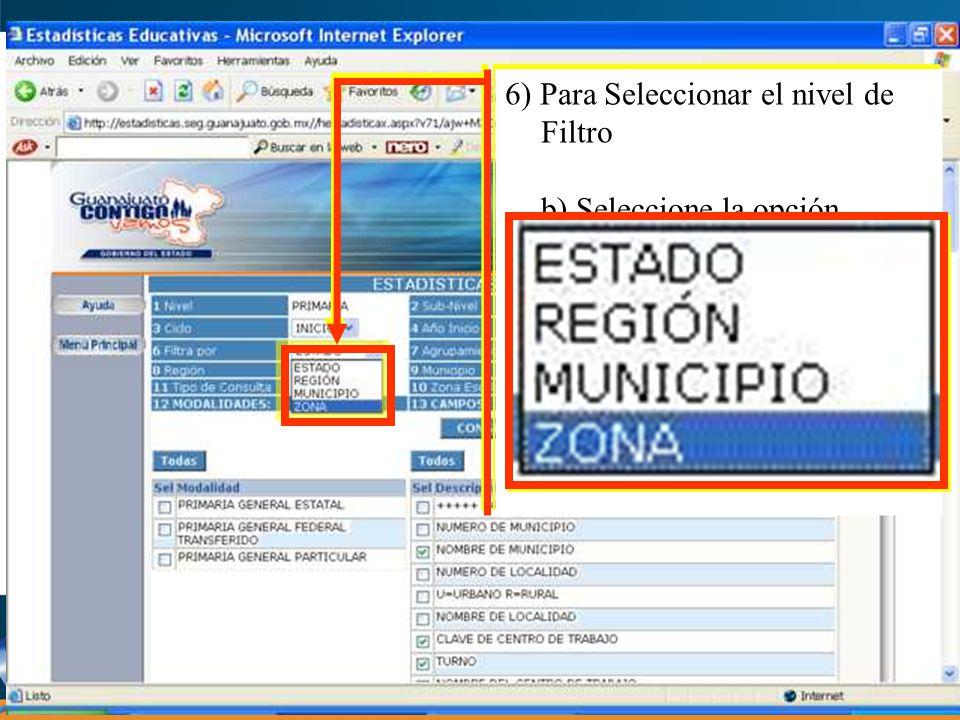 6) Para Seleccionar el nivel de Filtro b) Seleccione la opción deseada 6) Para Seleccionar el nivel de Filtro b) Seleccione la opción deseada