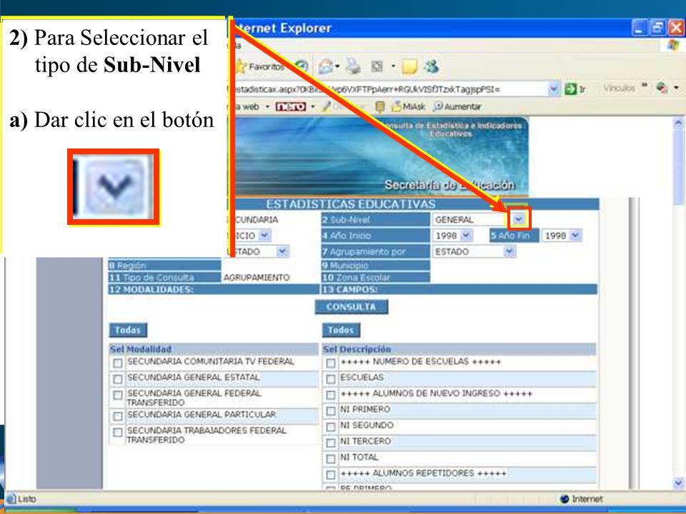 2) Para Seleccionar el tipo de Sub-Nivel a) Dar clic en el botón 2) Para Seleccionar el tipo de Sub-Nivel a) Dar clic en el botón