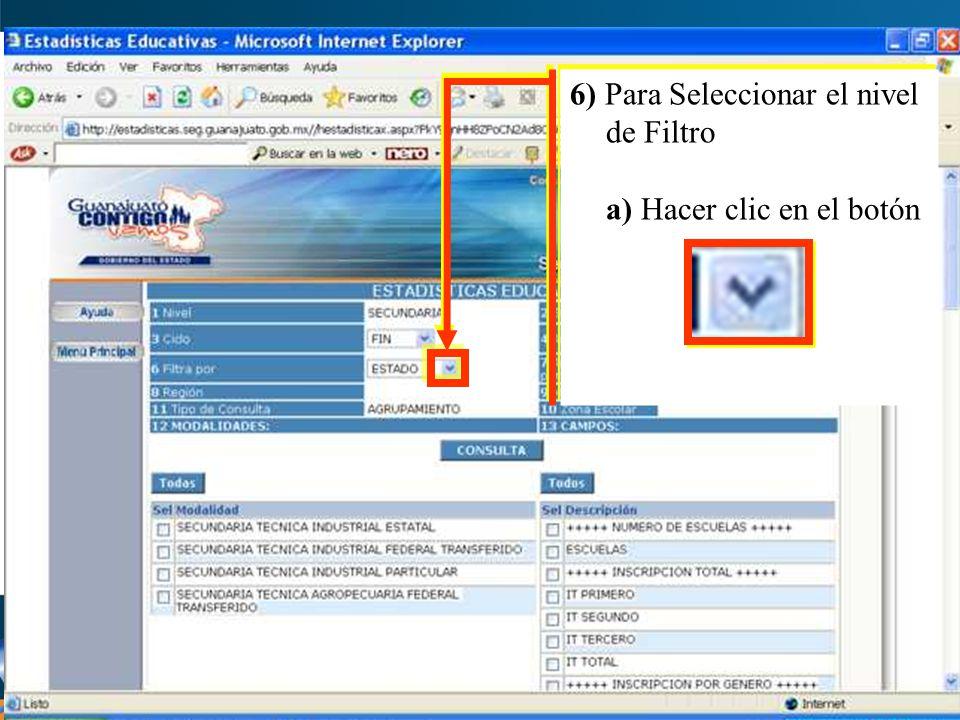6) Para Seleccionar el nivel de Filtro a) Hacer clic en el botón 6) Para Seleccionar el nivel de Filtro a) Hacer clic en el botón