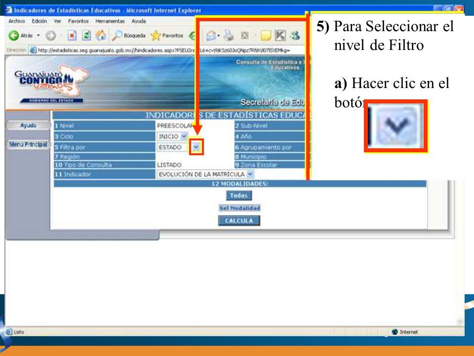 5) Para Seleccionar el nivel de Filtro a) Hacer clic en el botón 5) Para Seleccionar el nivel de Filtro a) Hacer clic en el botón