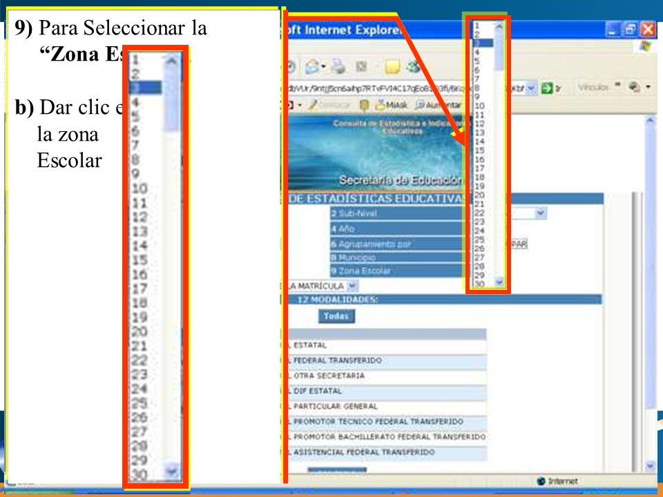9) Para Seleccionar la Zona Escolar, b) Dar clic en la zona Escolar 9) Para Seleccionar la Zona Escolar, b) Dar clic en la zona Escolar