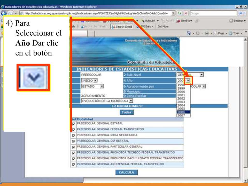 4) Para Seleccionar el Año Dar clic en el botón