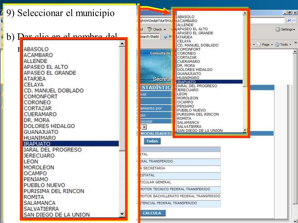 9) Seleccionar el municipio b) Dar clic en el nombre del municipio 9) Seleccionar el municipio b) Dar clic en el nombre del municipio