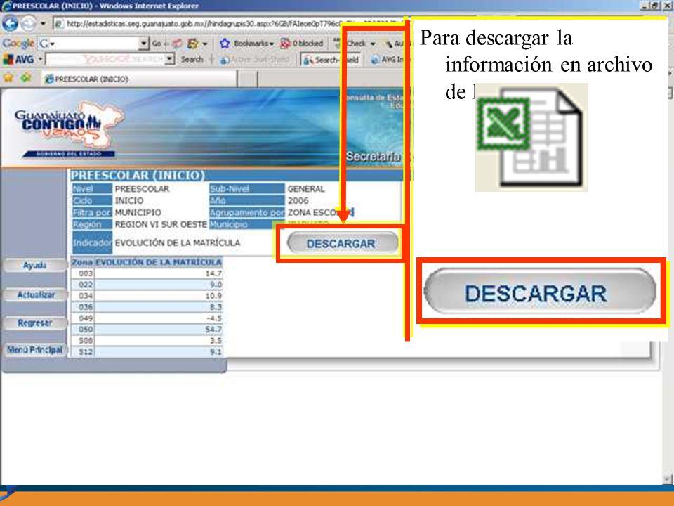 Para descargar la información en archivo de Excel hacer clic en el botón DESCARGAR Para descargar la información en archivo de Excel hacer clic en el botón DESCARGAR