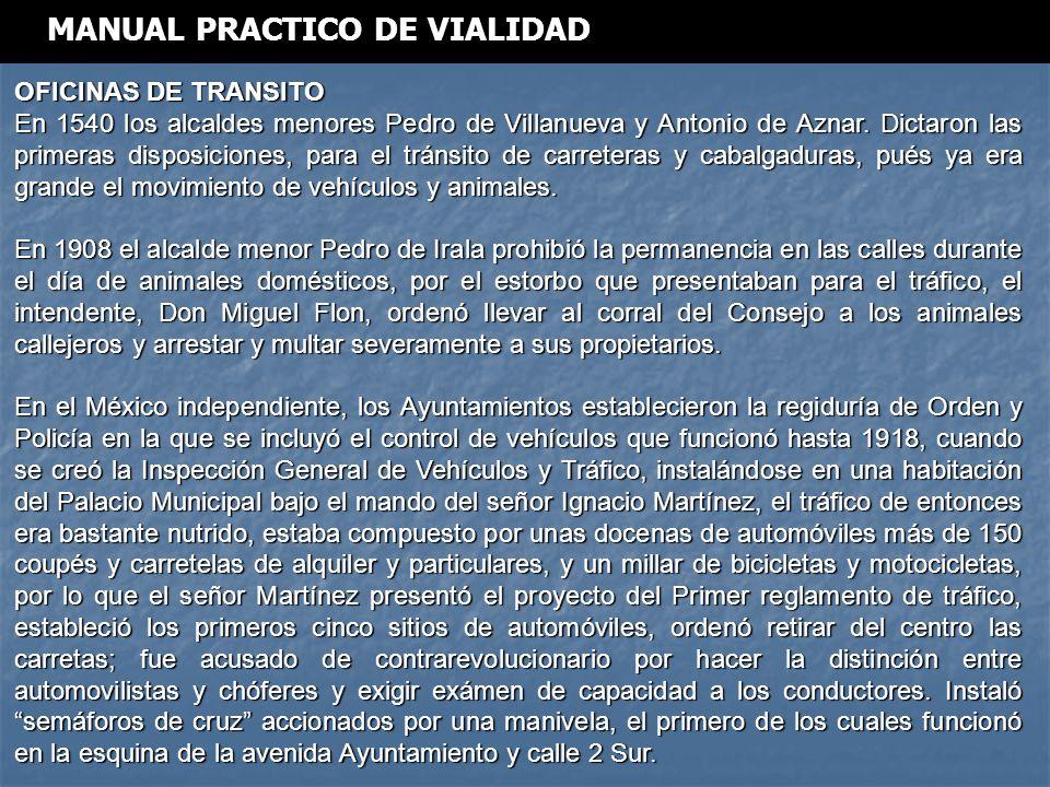 OFICINAS DE TRANSITO En 1540 los alcaldes menores Pedro de Villanueva y Antonio de Aznar.