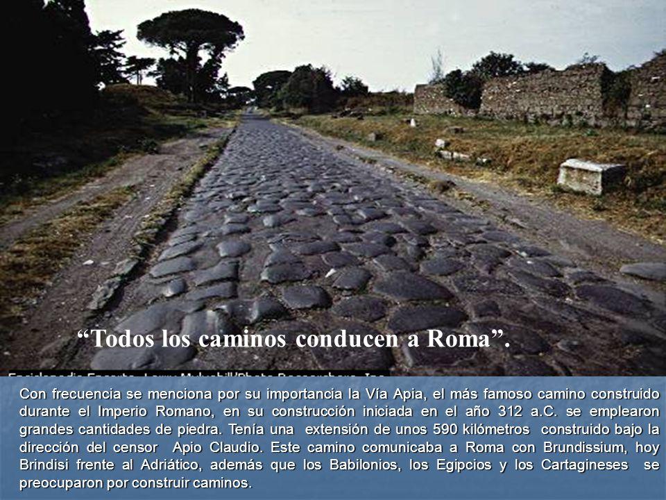 Los Romanos para conservar los caminos en buen estado, mediante leyes asignaban distintos tramos a grupos de ciudadanos encargados de cuidarlas.