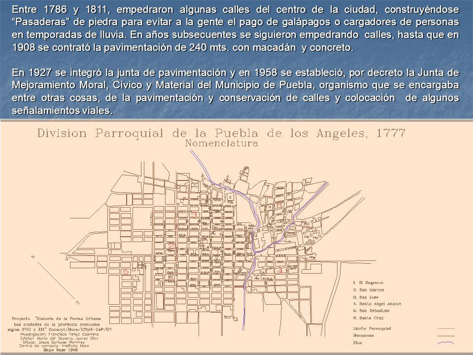 Entre 1786 y 1811, empedraron algunas calles del centro de la ciudad, construyéndose Pasaderas de piedra para evitar a la gente el pago de galápagos o cargadores de personas en temporadas de lluvia.