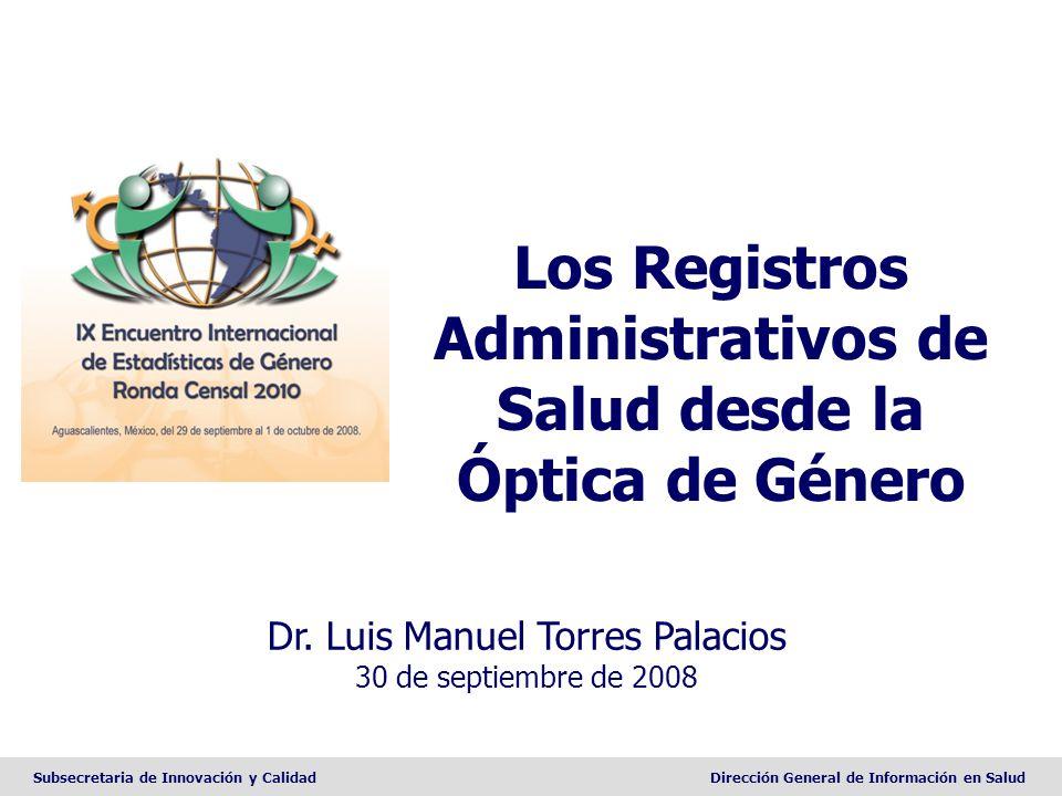 Subsecretaria de Innovación y CalidadDirección General de Información en Salud Los Registros Administrativos de Salud desde la Óptica de Género Dr. Lu