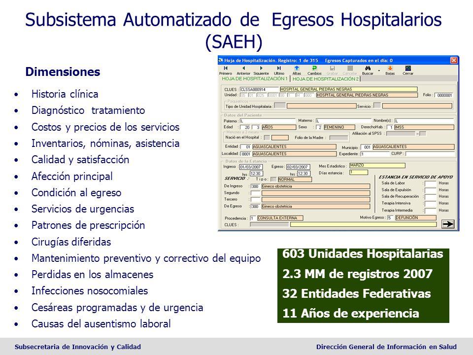 Subsecretaria de Innovación y CalidadDirección General de Información en Salud Subsistema Automatizado de Egresos Hospitalarios (SAEH) Dimensiones 603