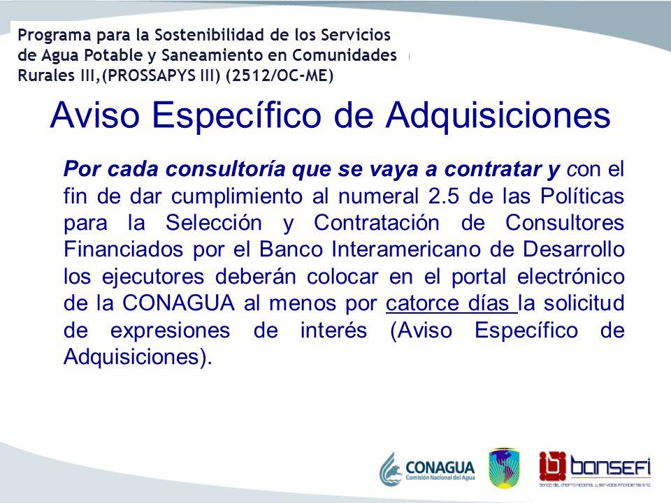 Programa para la Sostenibilidad de los Servicios de Agua Potable y Saneamiento en Comunidades Rurales III,(PROSSAPYS III) (2512/OC-ME) Aviso Específic
