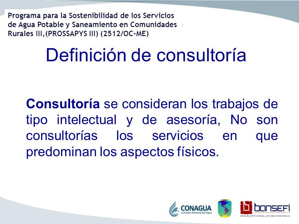 Programa para la Sostenibilidad de los Servicios de Agua Potable y Saneamiento en Comunidades Rurales III,(PROSSAPYS III) (2512/OC-ME) Definición de c