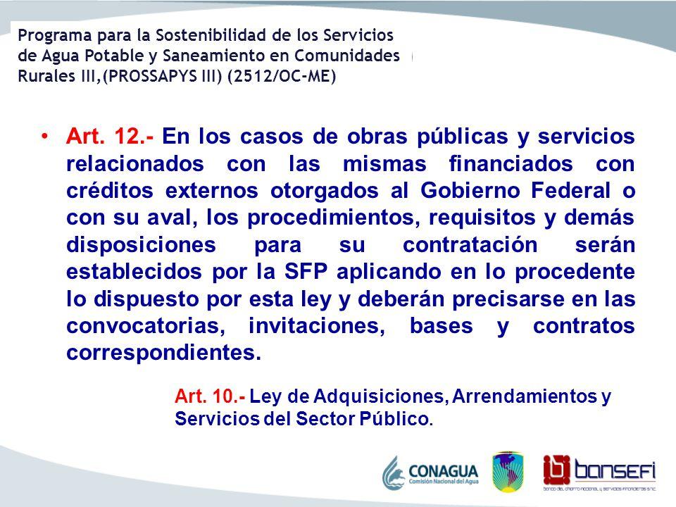 Programa para la Sostenibilidad de los Servicios de Agua Potable y Saneamiento en Comunidades Rurales III,(PROSSAPYS III) (2512/OC-ME) Art. 12.- En lo