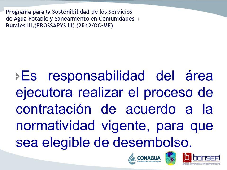 Programa para la Sostenibilidad de los Servicios de Agua Potable y Saneamiento en Comunidades Rurales III,(PROSSAPYS III) (2512/OC-ME) Es responsabili