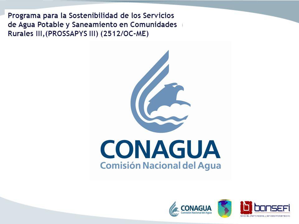 Programa para la Sostenibilidad de los Servicios de Agua Potable y Saneamiento en Comunidades Rurales III,(PROSSAPYS III) (2512/OC-ME)