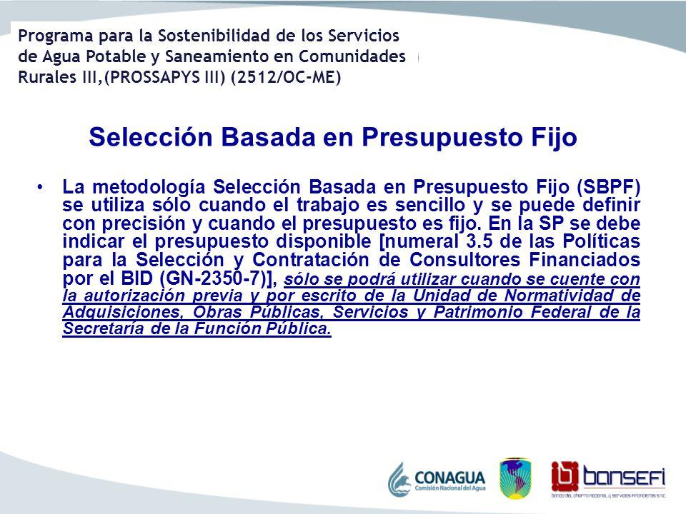 Programa para la Sostenibilidad de los Servicios de Agua Potable y Saneamiento en Comunidades Rurales III,(PROSSAPYS III) (2512/OC-ME) Selección Basad