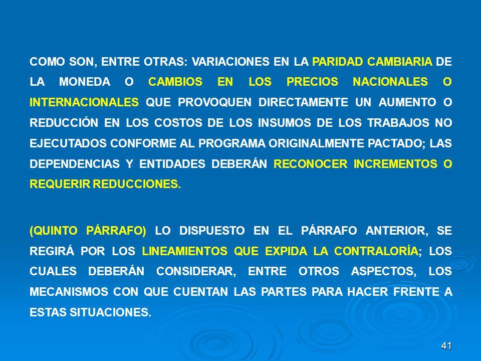 41 COMO SON, ENTRE OTRAS: VARIACIONES EN LA PARIDAD CAMBIARIA DE LA MONEDA O CAMBIOS EN LOS PRECIOS NACIONALES O INTERNACIONALES QUE PROVOQUEN DIRECTA