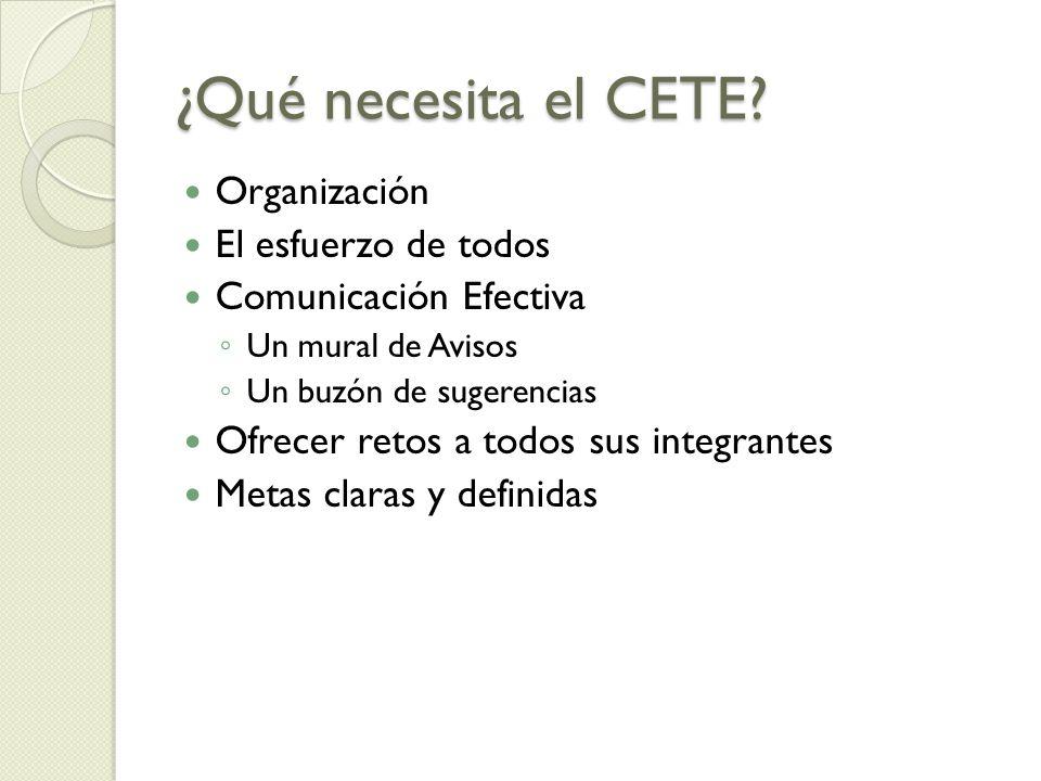 ¿Qué necesita el CETE.