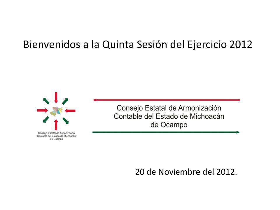 Bienvenidos a la Quinta Sesión del Ejercicio 2012 20 de Noviembre del 2012.